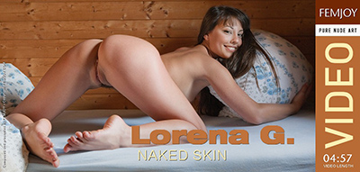Video: Lorena G - Naked Skin