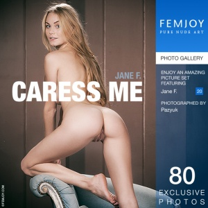 Jane F – Caress Me