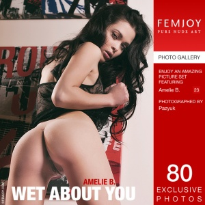 Amelie B – Wet About You
