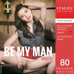 Violet G - Be My Man